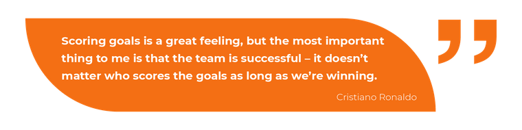 Scoring goals is a great feeling, but the most important thing to me is that the team is successful – it doesn't matter who scores the goals as long as we're winning.