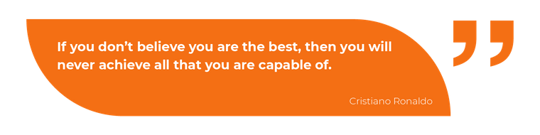 If you don't believe you are the best, then you will never achieve all that you are capable of.