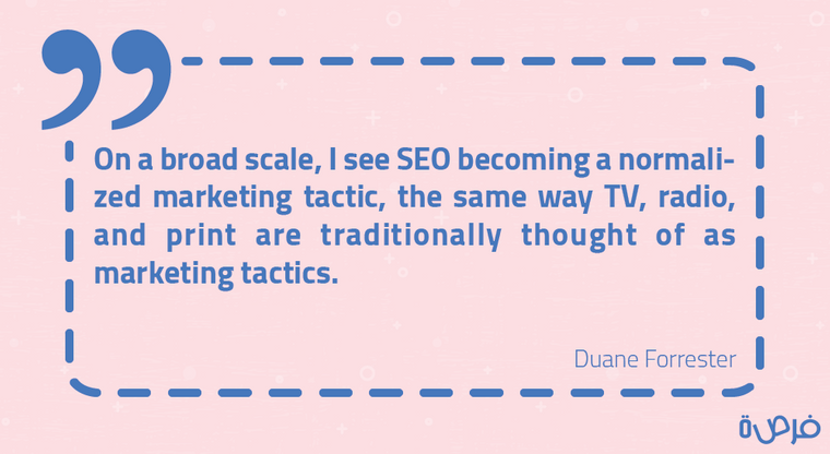 On a broad scale, I see SEO becoming a normalized marketing tactic, the same way TV, radio, and print are traditionally thought of as marketing tactics